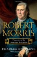 Lunch and Learn: Charles Rappleye on <i>Robert Morris: Financier of the American Revolution</i>