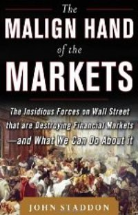 John Staddon on <i>The Malign Hand of the Markets</i>