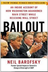 Neil Barofsky on <i>Bailout: An Inside Account of How Washington Abandoned Main Street While Rescuing Wall Street</i>