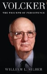 William L. Silber on <i>Volcker: The Triumph of Persistence</i>