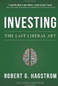 Robert Hagstrom on <i>Investing: The Last Liberal Art</i>
