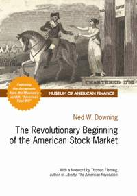 Museum to Publish <i>The Revolutionary Beginning of the American Stock Market</i>