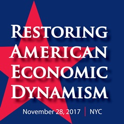 "Media Advisory: ""Restoring American Economic Dynamism"" Symposium Will Explore New Ideas for Bringing Back America's Economic Vitality"